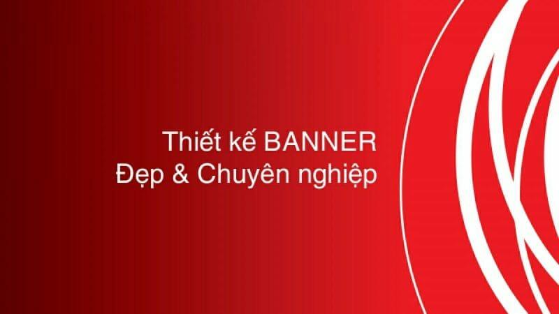 Thiết kế banner quảng cáo tại Bình Dương đẹp - chuyên nghiệp